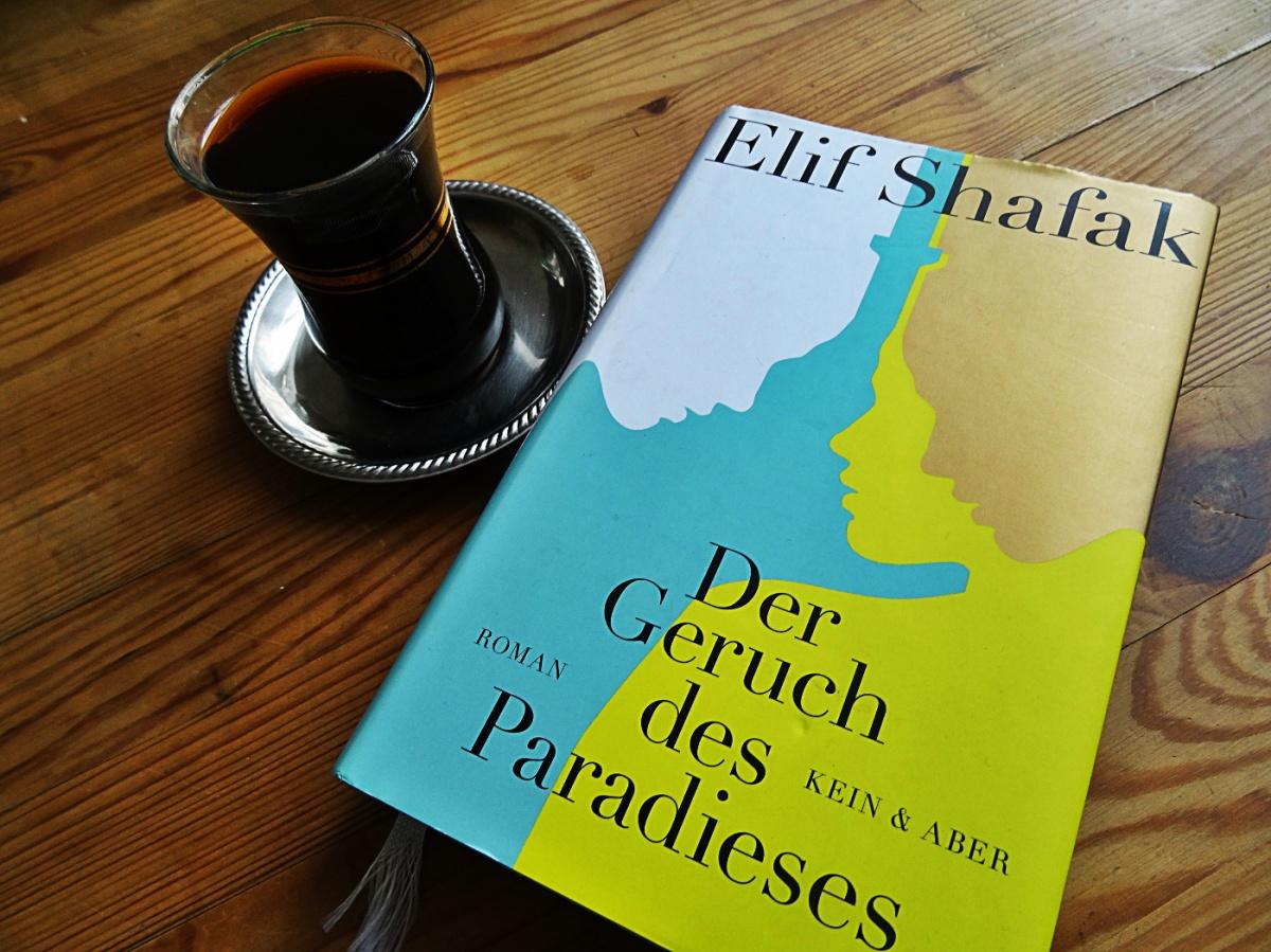 Elif Shafak - Der Geruch des Paradieses