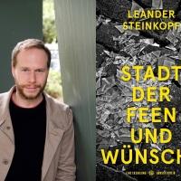 """Kurz&schmerzlos: Leander Steinkopf über """"Stadt der Feen und Wünsche"""""""