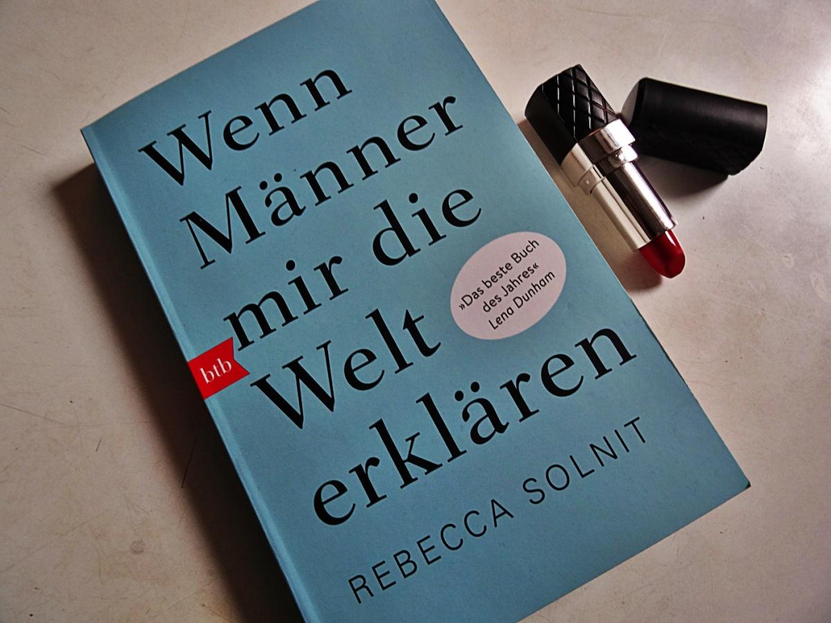 Rebecca Solnit - Wenn Männer mir die Welt erklären