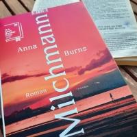 Anna Burns – Milchmann (Gastbeitrag von Kai Wieland)